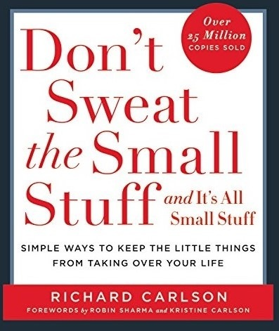 'Don't Sweat the Small Stuff': Life is too important